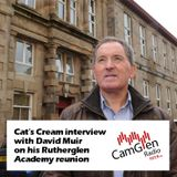 Cat's Cream interview with David Lang about the Rutherglen Academy Reunion, 7 Feb 2018