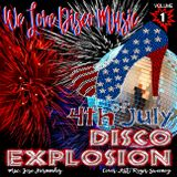 Disco Explosion July 4 Mix v1 by DeeJayJose