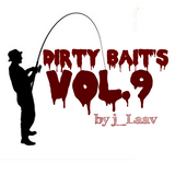 Dirty B Radio presents...Dirty Bait's Vol.9 by j_Laav