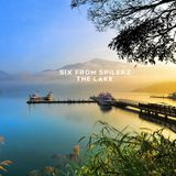 SIX from SPILERZ - The Lake