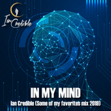 In My Mind - Ian Credible (Some of my favorites mix 2019)