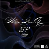 SP - Where I'm At Vol. 1 (March 2011)