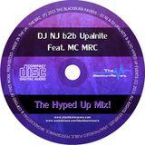 DJ NJ b2b Upalnite Feat. MC MRC - Hyped Up Mix