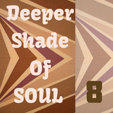 Deeper Shade Of Soul part 8