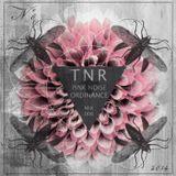 Pink Noise Ordinance - TNR Mix 006