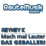 02.09.2014 Reyney K. - Mach mal Lauter das Geballer #4 @RauteMusik.FM/HardeR