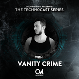 Oscuro Music pres. Technocast #023 With VΛNITY CRIME