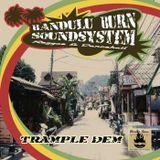 Bandulu Burn Soundsystem - Trample Dem Mixtape CD 1 - 2010