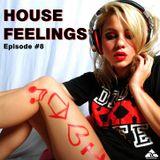 House Feelings Episode #8