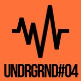 UNDRGRND#04 - Mix Session by Joao Paulo