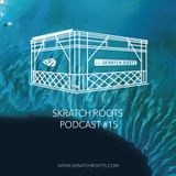 Skratch Roots Podcast #15