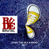 RudeBrutal - Over The Sea & Sand - 2015 - Part 1