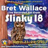 Bret Wallace - Slinky 18 Live - April 2017