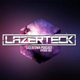 Lazerteck - Welcome To Lazertown Podcast Episode 2