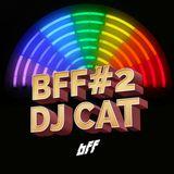 BFF#2. DJ Cat