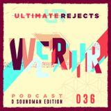 Ultimate Rejects UR Podcast 036 (2017 In Review)
