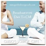 Guido's Lounge Cafe Broadcast 0186 Dare To Chill (20150925)