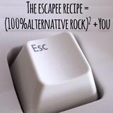 The Escapee Recipe (by TGC) = (100% Alternative Rock)2 + You