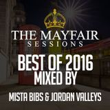 Mista Bibs & Jordan Valleys - Mayfair Sessions Best of 2016 (Full Mix)