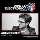 Viva la Electronica pres Adam Helder (Alma Soul Music)