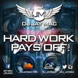 HARD WORK PAYS OFF VOL.4 - MIXED BY DJ JAY MAC