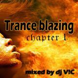 Trance Blazing chapter 1 mixed by VIC