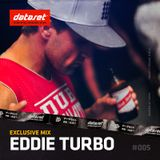 Eddie Turbo - Exclusive Mix | #005