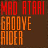 MAD ATARI - GROOVE RIDER