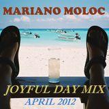 Mariano Moloc - April 2012 'Joyful Day' Mix