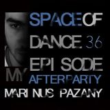 Space Of Dance-Episode 36  (My afterparty)