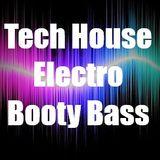 Tech House Electro Booty Bass