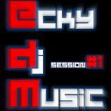 EckyDjMusic-Session#1