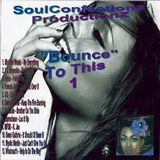 Ronnie B - Bounce To This 1 (SoulConfectionz/GoodFellaz) 2018