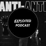 Exploited Podcast 118: Anti-Anti