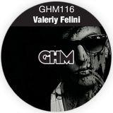 GHM116 Valeriy Felini [06.15]