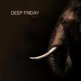 Deep Friday (Live @ CPU)