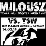 TSW vs. Milousz on Radio Unicc 14.03.15 Set cut 2