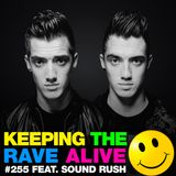 Keeping The Rave Alive Episode 255 featuring Sound Rush
