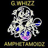G.WHIZZ - AMPHETAMOIDZ