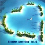 Ernesto's Recording Vol.23