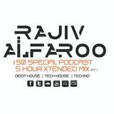 Rajiv Alfaroo- #50 Special Podcast 5 HOUR XTENDED PT1