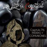 LALETRACAPITAL PODCAST (ONDA LATINA) - CAPÍTULO 76 - PIEDRAS Y COMUNIONES