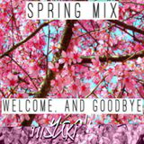 Spring Mix (Welcome, and Goodbye)