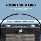 YOFUKASHI RADIOEPS 001: Funk Fusion WorldWide