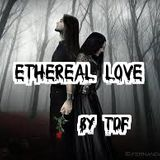 Ethereal Love ...