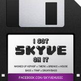 I Got Skyve On It Mixtape
