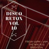 Disco Retox Vol 10 recorded live from the Sonic Underground @ The Walrus Brighton