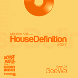 House Definition #027 Guest DJ: GeeWa! (Geert Wagemans)