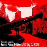 Beats, Flows & Vibes # 13 [by DJ NST]