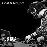 Vykhod Sily Podcast - Rob Rua Guest Mix